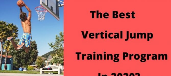 What Is The Best Vertical Jump Program For Dunking In 2020?